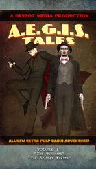 A.E.G.I.S. Tales Radio Adventures Vol. 1