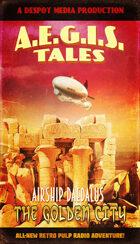 A.E.G.I.S. Tales Radio Adventures Vol. 4