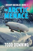 Airship Daedalus: The Arctic Menace