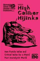 UX01: High Caliber Hijinks (DCC)