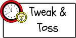 Tweak & Toss