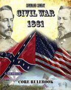 Command Combat: Civil War - 1861 Core Rules Set