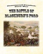 Command Combat: Civil War - The Battle of Blackburn's Ford scenario