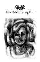 The Metamorphica (Classic Edition)