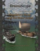 Above Decks Volume Two: Smuggler's Sloop and The Wave Cutter.