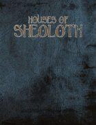 Legend: Houses of Sheoloth