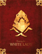 Hunting the White Lady