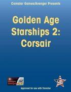 Golden Age Starships 2: Corsair