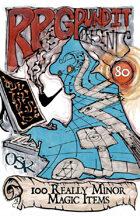 RPGPundit Presents #80: 100 Really Minor Magic Items