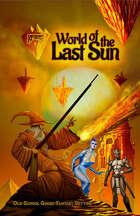 RPGPundit Presents: World of the Last Sun