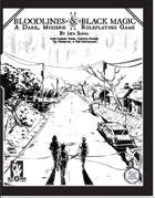 The Bloodlines & Black Magic Core Rulebook [B&W]