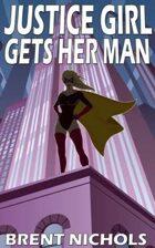 Justice Girl Gets Her Man