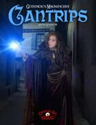 Gothnog's Magnificent Cantrips - Fifth Edition