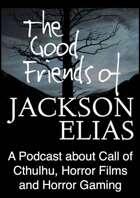 The Good Friends of Jackson Elias, Podcast Episode 204: Cadaver