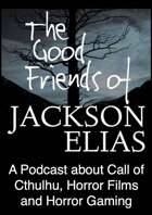 The Good Friends of Jackson Elias, Podcast Episode 208: Investigator Organisations in Call of Cthulhu