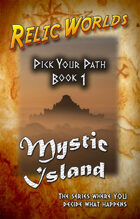 Relic Worlds: Pick Your Path, Book 1 - Mystic Island