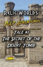 Relic Worlds: Pulp Adventures in Outer Space #1 - The Secret of the Desert Tomb
