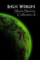 Relic Worlds Short Stories - Year 2 [BUNDLE]
