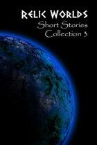 Relic Worlds Short Stories - Year 3 [BUNDLE]