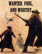 Relic Worlds Short Story 15-1: Wanted, Foul, and Worthy, Part 1