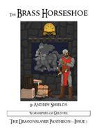 Dragonslayer Pantheon: The Brass Horseshoe