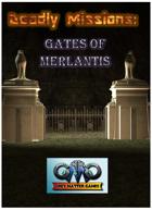 DEADLY MISSIONS: Expansion Eleven:  Gates of Merlantis