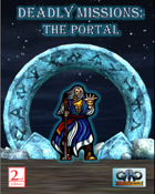 DEADLY MISSIONS: 2econd Edition:  THE PORTAL