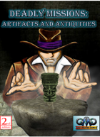 DEADLY MISSIONS: Artifacts and Antiquities