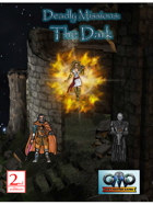 DEADLY MISSIONS: The Dark
