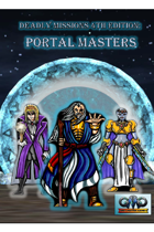 Deadly Missions 4th Edition: Portal Masters