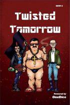 Twisted Tomorrow