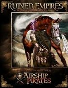 Ruined Empires - Airship Pirates