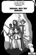 Zeroes, Not Yet Heroes