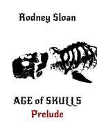 Age of Skulls — Prelude