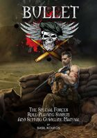 Bullet: The Special Forces Role-Playing System and Setting Guideline Manual