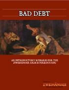 Bad Debt - Adventure for Zweihander RPG