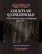Courts of Quinlenwald: The Concordance of Freedom Part IV - Adventure for Zweihander RPG
