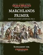 Marchlands Pocket Adventure Setting Primer - Supplement for Zweihander
