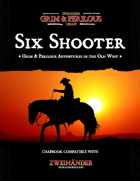 Six Shooter: Grim & Perilous Adventures in the Old West - Chapbook for Zweihander RPG
