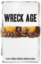 Wreck Age 2nd edition tabletop miniatures rules