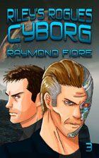Riley's Rogues: Cyborg