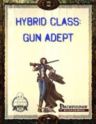 Hybrid Class: Gun Adept (PFRPG)