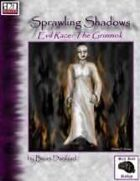 Sprawling Shadows, Evil Race: The Grimmok