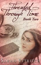 Threaded Through Time (Book Two)
