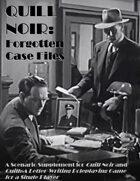 Quill Noir: Forgotten Case Files