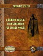 Savagely Useful: Random Magical Items