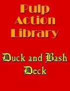 Duck and Bash Deck