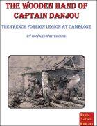 The Wooden Hand of Captain Danjou