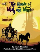 The House of Wish and Wonder