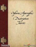 Spheres Apocrypha: Destruction Talents